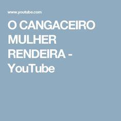 O CANGACEIRO  MULHER RENDEIRA - YouTube