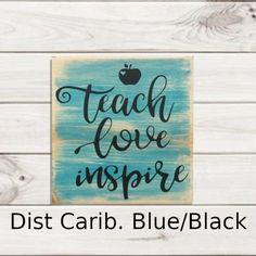 Teach Love Inspire Sign - Caribbean Blue/Black / Full Distress