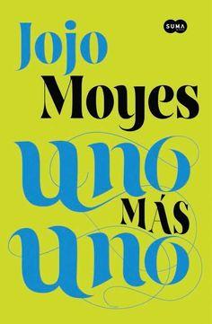 Uno más uno - Jojo Moyes https://www.goodreads.com/book/show/23656682-uno-m-s-uno