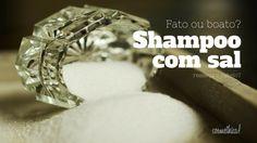 Entenda a função do sal de cozinha nos shampoos e tire suas próprias conclusões.