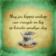 Good Morning Good Night, Good Morning Wishes, Morning Messages, Day Wishes, Afrikaanse Quotes, Goeie More, Happy Birthday Greetings, Weekend Fun, Sweet Words