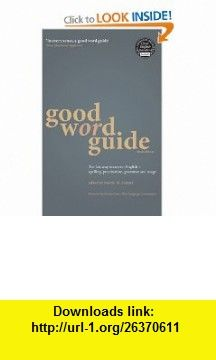Good Word Guide The fast way to correct English - spelling, punctuation, grammar and usage (9780713677591) Martin Manser , ISBN-10: 0713677597  , ISBN-13: 978-0713677591 ,  , tutorials , pdf , ebook , torrent , downloads , rapidshare , filesonic , hotfile , megaupload , fileserve