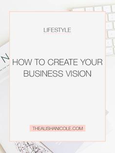 How To Create Your Business Vision - The Alisha Nicole