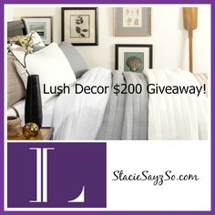 Stacie Sayz So: Lush Decor $200 Giveaway!!! Say What?