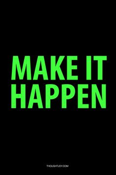 Make It Happen #quote #quotes #typography #design #art #print #poster #fitness #gym #motivation #muscle #strength #power #explosive #fitspiration #aggressive
