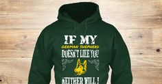 Discover German Shepherd Owner Sweatshirt from Dogos, a custom product made just for you by Teespring. With world-class production and customer support, your satisfaction is guaranteed. - If My  German Shepherd  Doesn't Like You...