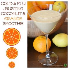 Fighting Colds and Flu the natural way! Cold and Flu Busting Coconut and Orange Smoothie Orange Smoothie, Juice Smoothie, Smoothie Drinks, Healthy Smoothies, Healthy Drinks, Smoothie Recipes, Green Smoothies, Orange Juice, Drink Recipes