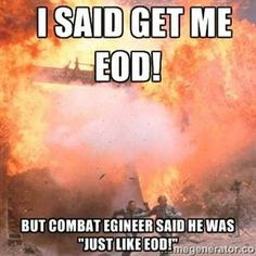 I love my EOD tech! But there is a spelling error :( lol