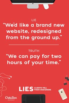 On the Creative Market Blog - 15 Lies Clients Tell Their Designers