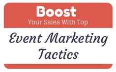 Boost Your Sales With Top Event Marketing Tactics