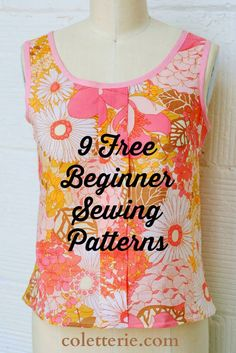 9 Free Sewing Patterns and Tutorials for Beginners --> i need this.