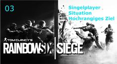Tom Clancy's Rainbow Six Siege - Situationen:03 - Hochrangiges Ziel