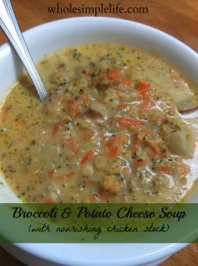 Broccoli & Potato Cheese Soup (with nourishing chicken stock)   http://www.wholesimplelife.com #chickenstock #broccoli #soup