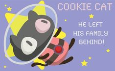 """""""Cookie Cat! He's a pet for your tummy! Cookie Cat! He's super-duper yummy!""""  Inspired by the cookie cat ice cream sandwiches from """"Steven Universe"""" created by Rebecca Sugar on Cartoon Network!"""