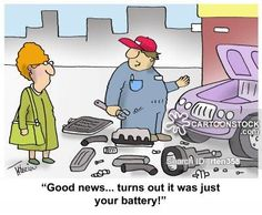 """""""Good news...turns out it was just your battery!"""""""