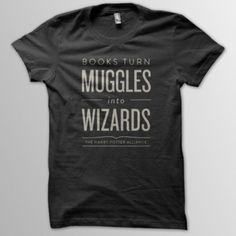 Books Turn Muggles into Wizards t-shirt ~ $22 at DFTBA Merchandising ~ I love this bookish t-shirt! I wear it pretty frequently because it's so comfy and I think the typography is beautiful. All proceeds from its sale go to the Harry Potter Alliance, a nonprofit that turns fans into heroes!