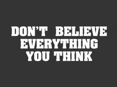 perception is reality,... until you choose to think something more positive. that's when the good reality starts happening.