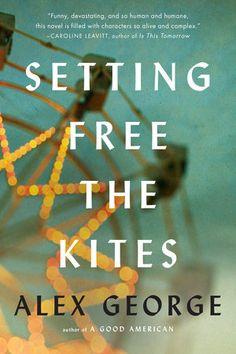 Setting Free the Kites by Alex George | PenguinRandomHouse.com  Amazing book I had to share from Penguin Random House