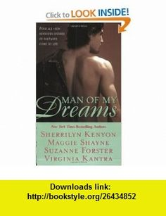 Man of My Dreams (9780515137934) Sherrilyn Kenyon, Suzanne Forster, Virginia Kantra, Maggie Shayne , ISBN-10: 0515137936  , ISBN-13: 978-0515137934 ,  , tutorials , pdf , ebook , torrent , downloads , rapidshare , filesonic , hotfile , megaupload , fileserve