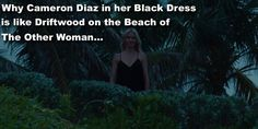 The hidden Easter egg and real symbolic meaning of Cameron Diaz' black beach dress in The Other Woman (2014) that you've probably overlooked…