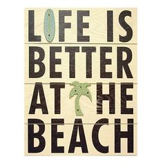 Life is better at the beach ~a~