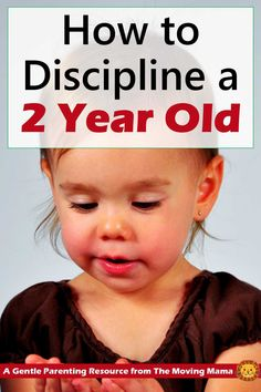 How to Discipline a 2 Year Old - The Moving Mama Figuring out how to discipline a 2 year old doesn't have to be complicated. You can discipline your 2 year old with positive and gentle discipline. Behavior Chart Toddler, Toddler Discipline, Positive Discipline, Discipline Quotes, Child Behavior, Discipline 2 Year Old, Natural Parenting, Gentle Parenting, Parenting Toddlers