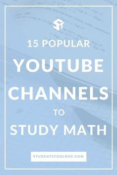 15 Math YouTube Channels with awesome videos to help you learn and study mathematics and understand the concepts better - great resources to help you to learn! Read the list on Students Toolbox!