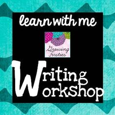 Learn With Me: Writing Workshop - Post #1 of a series...includes freebies!