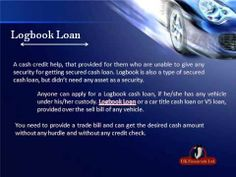 Logbook Cash Loan A monetary help for the people with bad credit