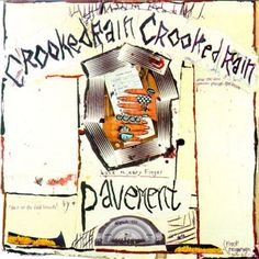 "Crooked Rain, Crooked Rain, Pavement - Pavement's second full-length was less quirky and diffuse than their first and even yielded their career's only modest hit, ""Cut Your Hair."" Best of all, sweetly catchy songs such as ""Gold Soundz"" and ""Range Life"" showed that Pavement were more than just smirky indie rockers."