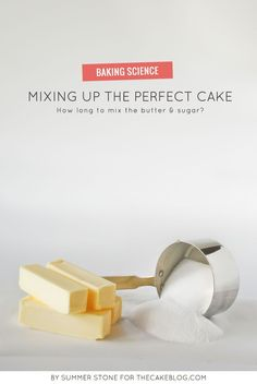 Mixing Up the Perfect Cake | Exactly how long to mix butter and sugar? | Baking Science article by Summer Stone for TheCakeBlog.com