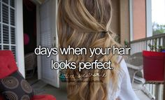 When your hair is prefect- That was sooo me today!!!:) It was curled beautifully, if I do say so myself....tehee^_^ -Rachel