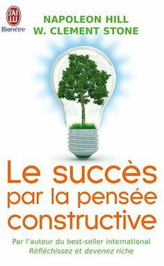 Le succès par la pensée constructive: Amazon.fr: Napoleon Hill, W. Clement Stone: Livres