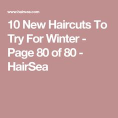 10 New Haircuts To Try For Winter - Page 80 of 80 - HairSea