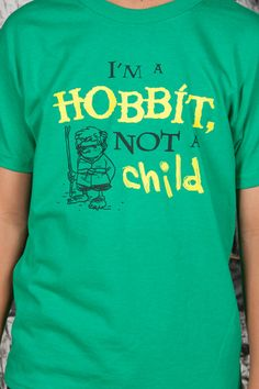 I need this shirt. So when I get mistaken for a kid again because I'm short I can just tell people I'm a hobbit.