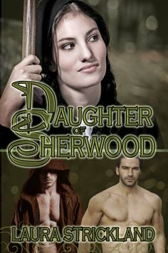 Laura Strickland's new Historical Romance book Daughter of Sherwood, published by The Wild Rose Press, will be released on November 1, 2013.