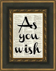 """The Princess Bride """"As You Wish"""" quote on antique 1897 dictionary page by reimaginationprints, $10.00"""