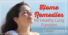 Home Remedies for Healthy Lung Function | www.homemademommy.net