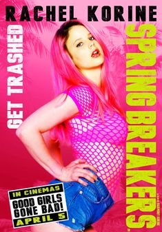 Official theatrical movie poster ( of for Spring Breakers Directed by Harmony Korine. Health Guru, Health Class, Health Trends, Vanessa Hudgens, Selena Gomez, Rachel Korine, Harmony Korine, Spring Breakers, Star Wars