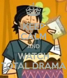 keep calm and watch total drama - total-drama-all-stars Photo (anyone wanna RP? Drama Funny, Drama Memes, Old Cartoon Network Shows, Total Drama Island, Dear Mom, Keep Calm And Love, Disney Cartoons, Best Shows Ever, Best Tv
