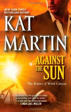 Against the Sun (The Raines of Wind Canyon) by Kat Martin http://www.amazon.com/dp/0778313506/ref=cm_sw_r_pi_dp_qCX5tb0AQS5DC