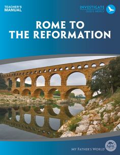 Heatheraine Trim's Blog: Preparing and Using MFW 'Rome to the Reformation'
