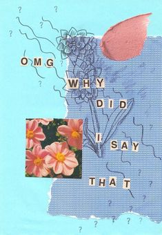 omg why did i say that Art Print by demii whiffin - X-Small Zine, Pretty Words, Grafik Design, Wall Collage, Artsy Fartsy, Art Inspo, Sayings, Artwork, Prints