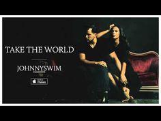 JOHNNYSWIM: Take The World (Official Audio) - YouTube