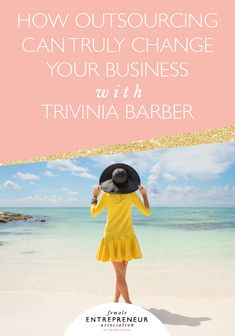 How Outsourcing Can Truly Change Your Business With Trivinia Barber << Female Entrepreneur Association