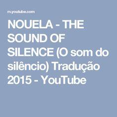 NOUELA - THE SOUND OF SILENCE (O som do silêncio) Tradução 2015 - YouTube