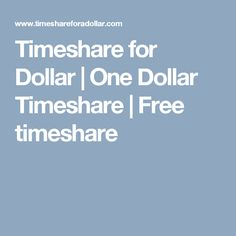 Timeshare for Dollar | One Dollar Timeshare | Free timeshare