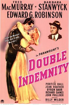 """Double Indemnity USA Paramount Film noir thriller """"From the moment they met it was murder!"""" D/Co-Sc: Billy Wilder. Fred MacMurray, Barbara Stanwyck, Edward G. Old Movie Posters, Classic Movie Posters, Cinema Posters, Retro Posters, Vintage Posters, Classic Film Noir, Classic Movies, Barbara Stanwyck, Humphrey Bogart"""