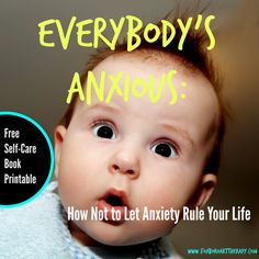 Everybodys Anxious-Everybody's Anxious: How Not to Let Anxiety Rule Your Life | foxboroarttherapy.com