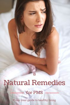 PMS can be horrible and exhausting, try these natural remedies for some relief.